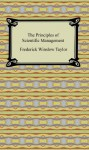 The Principles of Scientific Management [with Biographical Introduction] - Frederick Winslow Taylor