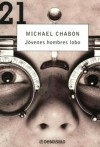 Jóvenes hombres lobo - Michael Chabon