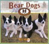Bear Dogs: Canines with a Mission - Ted Wood