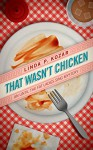 That Wasn't Chicken (When The Fat Ladies Sing Cozy Mystery Series Book 4) - Linda Kozar