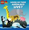 Where Do These Animals Live? - Michael Smollin, Mark Smollin