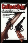Gun Digest Handbook of Collectible American Guns - Ken Ramage