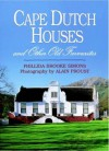 Cape Dutch Houses and Other Old Favourites - Phillida Brooke Simons, Alain Proust