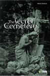 The Secret Cemetery - Doris Francis, Leonie Kellaher, Georgina Neophytu