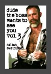 Dude, The Boss Wants to See You Vol. 3 - Dallas Sketchman