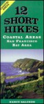 12 Short Hikes San Francisco Bay Area Coastal - Nancy Salcedo