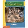 Getting To Know Nature's Children Koalas / Cheetahs - Elizabeth MacLeod