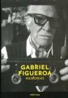 Gabriel Figueroa: Memorias (Pertiga) - Gabriel Figueroa