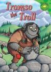 Tromso The Troll (Read It! Readers) (Read It! Readers) - Margaret McAllister