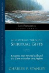 Ministering Through Spiritual Gifts: Recognize Your Personal Gifts and Use Them to Further the Kingdom - Thomas Nelson Publishers