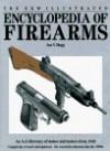 New Illustrated Encyclopedia of Firearms - Ian V. Hogg