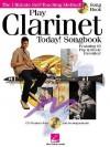 Play Clarinet Today!: Songbook - Hal Leonard Publishing Company