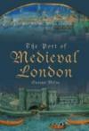 The Port of Medieval London - Gustav Milne
