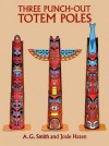 Three Punch-Out Totem Poles - A.G. Smith, Josie Hazen