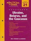 Holt Western World People, Places, and Change Chapter 21 Resource File: Ukraine, Belarus, and the Caucasus: An Introduction to World Studies - Holt Rinehart