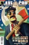 Axe Cop: Volume 4 - President of the world - Malachai Nicolle, Ethan Nicolle, Erik Schulz