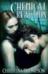 Chemical Reaction - Christina Thompson