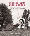 Getting Away with Murder: The True Story of the Emmett Till Case - Chris Crowe
