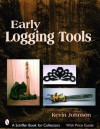 Early Logging Tools (Schiffer Book for Collectors) - Kevin Johnson
