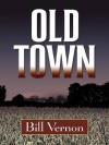 Old Town - Bill Vernon