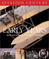Aviation Century: The Early Years - Ron Dick, Dan Patterson, Amanda Wright Lane