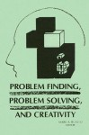 Problem Finding, Problem Solving, And Creativity - Mark A. Runco