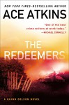 The Redeemers (A Quinn Colson Novel) - Ace Atkins