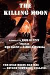 The Killing Moon - Rod Glenn, Jamie Mitchell