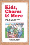 Kids, Chores & More - Judy H. Wright