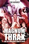 Magnum Thrax and the Amusement Park of Doom - Gene Bathurst, Nimit Malavia