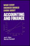What Every Engineer Should Know about Accounting and Finance - Jae K. Shim, Shim