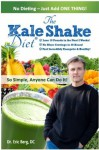 The Kale Shake Diet: So Simple, Anyone Can Do It - Eric Berg