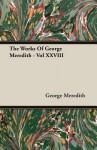 The Works of George Meredith - Vol XXVIII - George Meredith