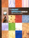 The Paint Effects Bible: 100 Recipes for Faux Finishes - Kerry Skinner