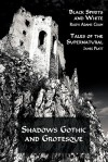 Shadows Gothic and Grotesque (Black Spirits and White; Tales of the Supernatural) - Ralph Adams Cram, James Platt