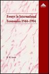 Essays in International Economics, 1944-1994 - H.W. Arndt