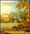Sketching at Home and Abroad: British Landscape Drawings, 1750-1850 - Evelyn J. Phimister, Cara Dufour Denison, Stephanie Wiles