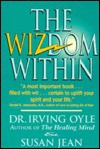 The Wizdom Within: On Daydreams, Realities, and Revelations - Irving Oyle