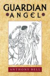 Guardian Angel - Anthony Bell