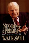 Standing on the Promises: The Autobiography of W. A. Criswell - W.A. Criswell