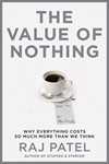 The Value Of Nothing:why everything costs so much more than we think - Raj Patel