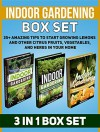 Indoor Gardening Box Set: 35+ Amazing Tips to Start Growing Lemons and Other Citrus Fruits, Vegetables, and Herbs in Your Home (Indoor Gardening, Indoor Gardening books, Grow Fruit Indoor,) - Bertha Mills, Christine Wolfe