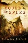House of Spies - Griselda Gifford