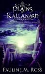The Plains of Kallanash - Pauline M. Ross