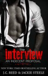 An Indecent Proposal: The Interview - J.C. Reed, Jackie S. Steele