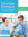 Floortime Strategies to Promote Development in Children and Teens: A User's Guide to the DIR® Model - Andrea Davis Ph.D., Michelle Harwell M.S., Lahela Isaacson M.S., Serena Wieder Ph.D.