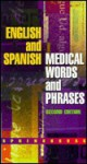 English and Spanish Medical Words and Phrases - Springhouse Publishing