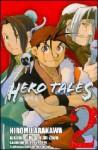 Hero Tales 2 - Huang Jin-Zhou, Hiromu Arakawa, Ryo Yashiro, Kusanagi