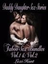 Daddy Daughter Sex Stories (Taboo Sex Bundles Vol.1 & Vol.2) - Lexi Hunt