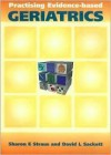 Practising Evidence-Based Geriatrics - Sharon Straus, David Sackett